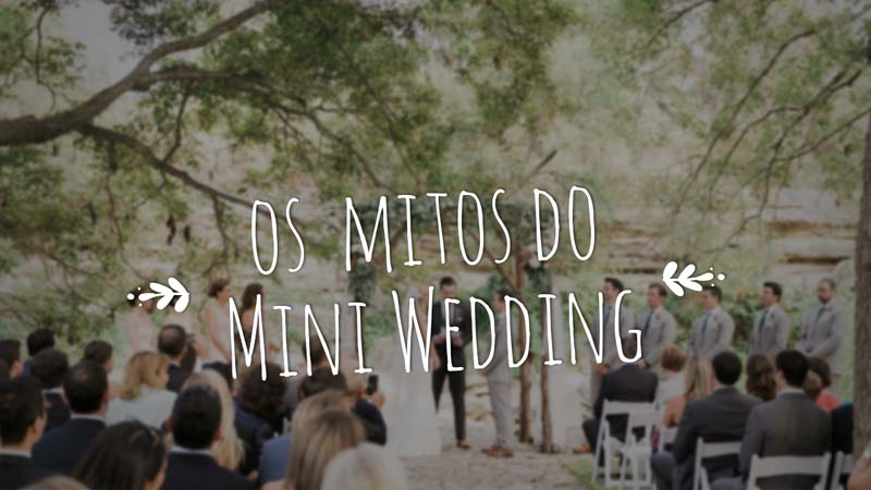 Vídeo: Mitos sobre o mini wedding