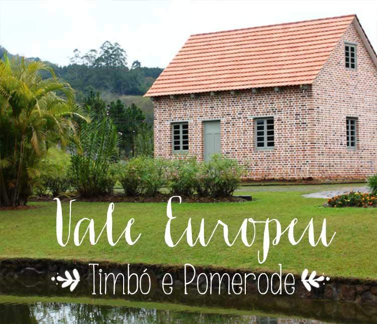 Vale Europeu – Passeio por Timbó e Pomerode
