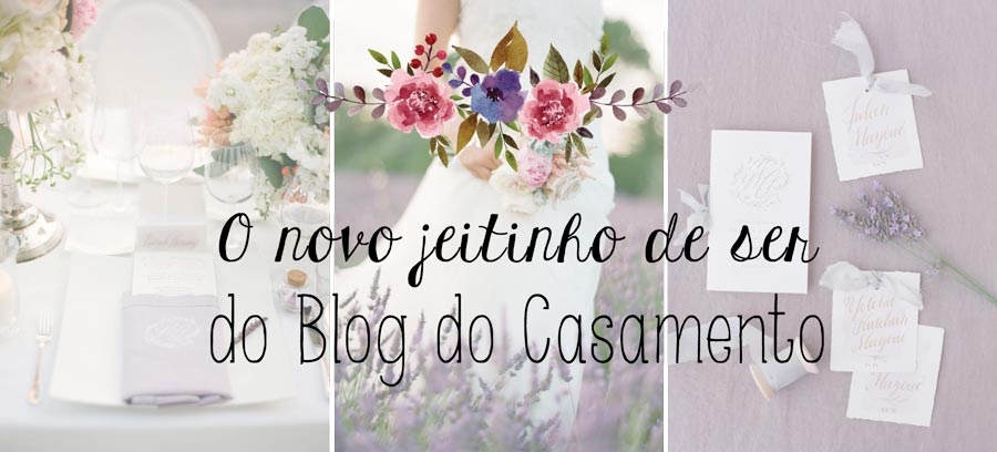 Apresentando: O novo Blog do Casamento