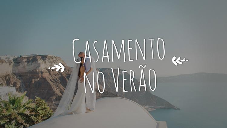 Casamento no verão: dicas para planejar o seu