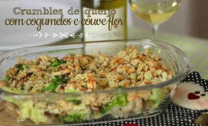 Crumble de queijo com cogumelos e couve flor