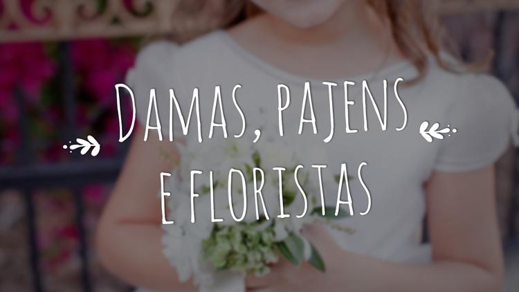 Damas, pajens e floristas