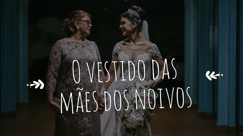 mae-dos-noivos-vestidos