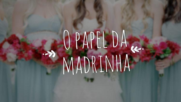 O papel da madrinha de casamento